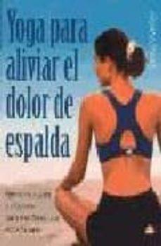 Inmaswan.es Yoga Para Aliviar El Dolor De Espalda: Ejercicios Suaves Y Efecti Vos Para Mantener Una Espalda Sana Image