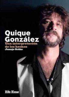 Vinisenzatrucco.it Quique Gonzalez: Una Interpretacion De Los Hechos Image