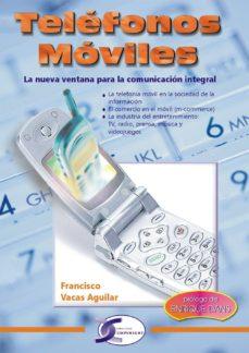 Descargar TELEFONOS MOVILES : LA NUEVA VENTANA PARA LA COMUNICACION INTEGRA L gratis pdf - leer online