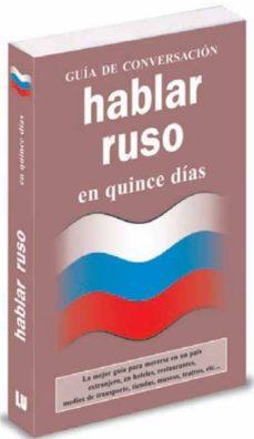 Los mejores audiolibros descargar torrent HABLAR RUSO EN 15 DIAS (GUIA DE CONVERSACION) ePub 9788496445109 de  (Spanish Edition)