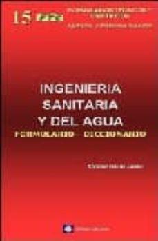 ingenieria sanitaria y del agua : formulario-diccionario-ricardo isla de juana-9788496486409