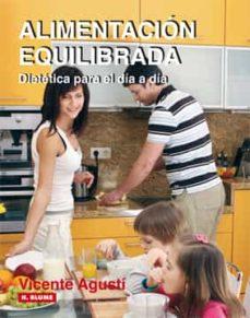 alimentacion equilibrada: dietetica para el dia a dia-vicente agusti-9788496669109