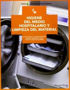higiene del medio hospitalario y limpieza de material-purificacion arriaza romero-sandra granados leon-cristina sanchez jimenez-9788497329309