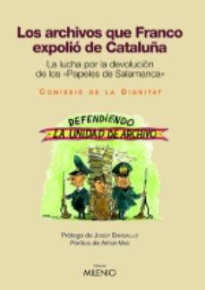 Descargar archivos pdf de libros electrónicos ARCHIVOS QUE FRANCO EXPOLIO DE CATALUÑA 9788497431309 de ANTONI STRUBELL I TRUETA