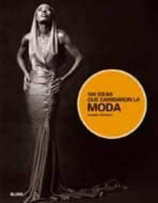 (pe) 100 ideas que cambiaron la moda-harriet worsley-9788498015409