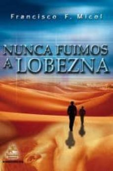 Descargar pdf libros en línea gratis NUNCA FUIMOS A LOBEZNA