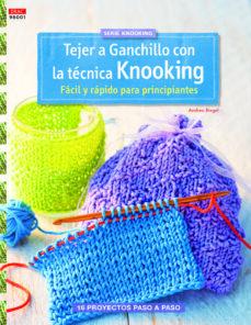 Descargas de libros de texto gratis para ipad TEJER GANCHILLO CON LA TECNICA KNOOKING