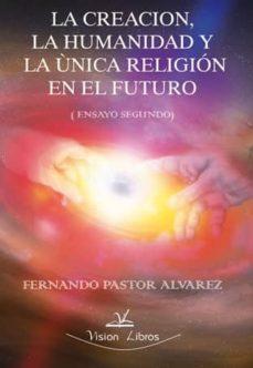 Inmaswan.es La Creacion, La Humanidad Y La Unica Religion En El Futuro: Ensay O Segundo Image