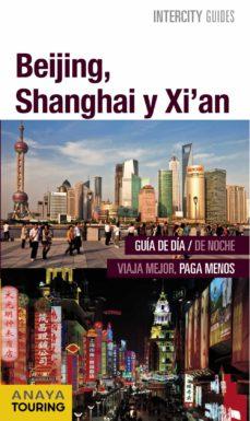 beijing, shanghai, xi an 2015 (intercity guides)-marc aitor morte ustarroz-elena senao baños-9788499357409