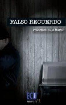 Descargas de mp3 de libros gratis FALSO RECUERDO PDF PDB 9788499485409