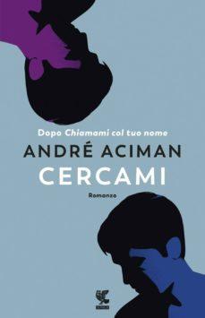 Descargar libros en google CERCAMI (Literatura española) 9788823522909 de ANDRE ACIMAN