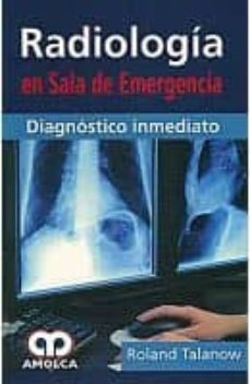 Libros para descargar en ipod touch RADIOLOGIA EN SALA DE EMERGENCIA: DIAGNOSTICO INMEDIATO (Literatura española) de ROLAND TALANOW 9789588760209 DJVU ePub