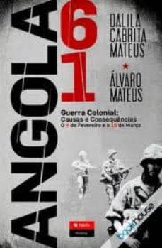 angola 61: guerra colonial: causas e consequencias-dalila cabrita mateus-9789724742809