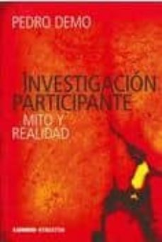 Descargar libros gratis en google pdf INVESTIGACION PARTICIPANTE: MITO Y REALIDAD (Spanish Edition) PDF FB2 de PEDRO DEMO 9789870008309
