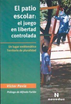 Permacultivo.es El Patio Escolar: El Juego En Libertad Controlada: Un Lugar Emble Matico Territorio De Pluracidad Image