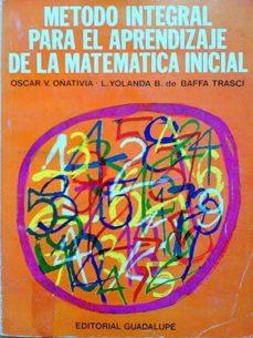 Lofficielhommes.es Método Integral Para El Aprendizaje De La Matemática Inicial Image
