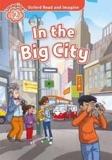 Descarga gratuita de archivos pdf de libros. OXFORD READ AND IMAGINE 2. IN THE BIG CITY (+ MP3)