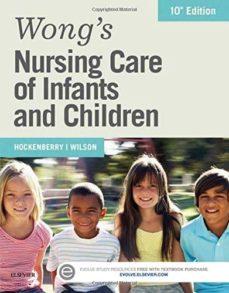 Descargar google libros de audio WONG S NURSING CARE OF INFANTS AND CHILDREN 10TH REVISED EDITION 9780323222419