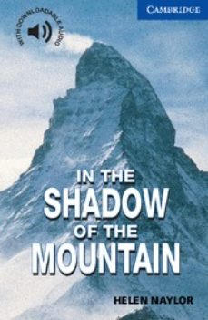 Descargar libros electrónicos pdf IN THE SHADOW OF THE MOUNTAIN (LEVEL 5) 9780521775519  in Spanish