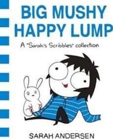 big mushy happy lump: a sarah s scribbles collection-sarah andersen-9781449479619