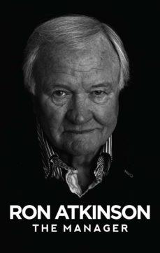 ron atkinson: the manager (ebook)-ron atkinson-9781909245419