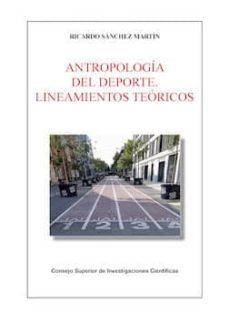 antropología del deporte. lineamientos teóricos (ebook)-ricardo sanchez martin-9788400103019