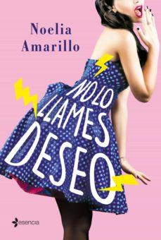 no lo llames deseo (ebook)-noelia amarillo-9788408207719
