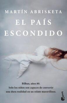 Descargando ebooks gratuitos a kobo EL PAIS ESCONDIDO in Spanish de MARTIN ABRISKETA 9788408217619