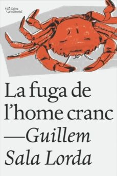 Ebook descargar archivo pdf LA FUGA DE L HOME CRANC de GUILLEM SALA LORDA (Spanish Edition)