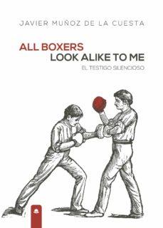 Ojpa.es All Boxers Look Alike To Me. El Testigo Silencioso Image