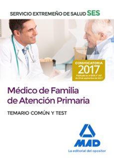 medicos de familia de atencion primaria del servicio extremeño de salud (ses). temario comun y test-9788414210819