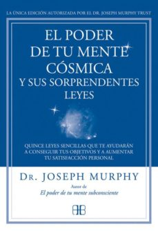 el poder de tu mente cosmica y sus sorprendentes leyes-joseph murphy-9788415292319