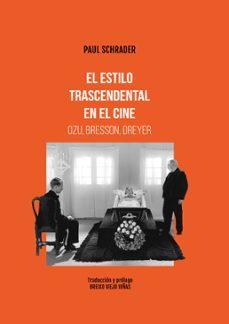 Titantitan.mx El Estilo Trascendental En El Cine: Ozu, Bresson, Dreyer (2ª Ed.) Image