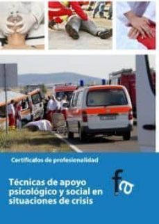 Descargar gratis google books android TECNICAS DE APOYO PSICOLOGICO Y SOCIAL EN SITUACIONES DE CRISIS en español