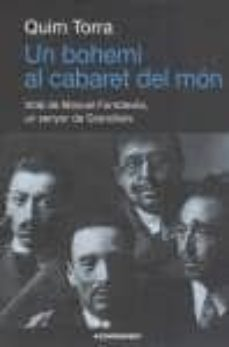 Se descarga el libro de texto UN BOHEMI AL CABARET DEL MÓN de QUIM TORRA in Spanish