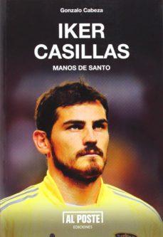 Iker Casillas Manos De Santo Gonzalo Cabeza Comprar Libro 9788415726319