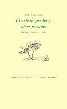 Libros en formato pdf para descargar. EL ARTE DE PERDER Y OTROS POEMAS MOBI ePub (Spanish Edition) 9788415894919