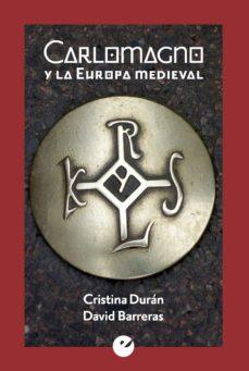 carlomagno y la europa medieval (ebook)-cristina duran-david barreras-9788415930419