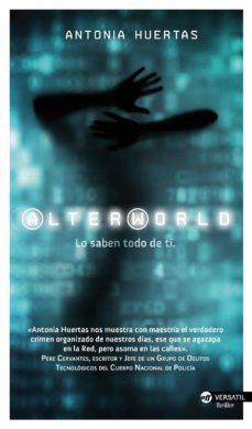 Descargar pdf libros completos ALTERWORLD: LO SABEN TODO DE TI 9788416580019 de ANTONIA HUERTAS SANCHEZ