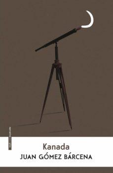 kanada (ebook)-juan gomez barcena-9788416677719