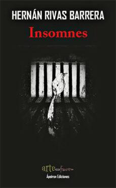 Descarga gratuita de bookworn 2 INSOMNES de HERNAN RIVAS BARRERA 9788416996919