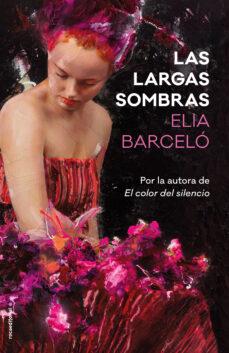 Ipod descarga libros gratis. LAS LARGAS SOMBRAS de ELIA BARCELO 9788417092719