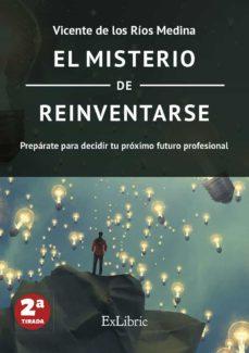 el misterio de reinventarse-vicente de los ríos medina-9788417334819