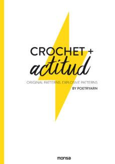 Descargar libros en pdf en linea CROCHET + ACTITUD. ORIGINAL PATTERNS. EXPLOSIVE PATTERNS (Literatura española) 9788417557119
