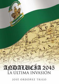 Chapultepecuno.mx Andalucia 2045, La Ultima Invasion: ¡Andalucia Invadida Por La Alizanza! Image