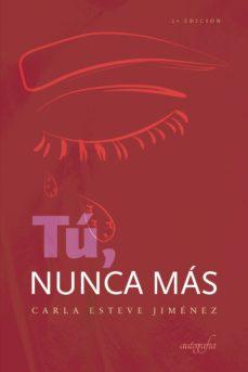 Descargas de libros gratuitos en línea leer en línea TU, NUNCA MAS de CARLA ESTEVE JIMENEZ