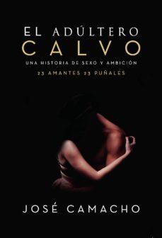 Libro descargable online EL ADÚLTERO CALVO  9788417952419 in Spanish de JOSE  CAMACHO ÁLVAREZ