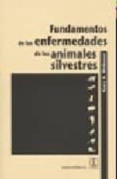 Descargando libros para encender para ipad FUNDAMENTOS DE LAS ENFERMEDADES DE LOS ANIMALES SILVESTRES de GARY WOBESER PDB ePub 9788420011219 en español