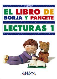 el libro de borja y pancete: lecturas, 1 eduacion primaria, 1 cic lo-9788420778419
