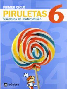 PIRULETAS CUADERNO MATEMÁTICAS - 6 2º PRIMARIA (ED11) - VV.AA. | Adahalicante.org